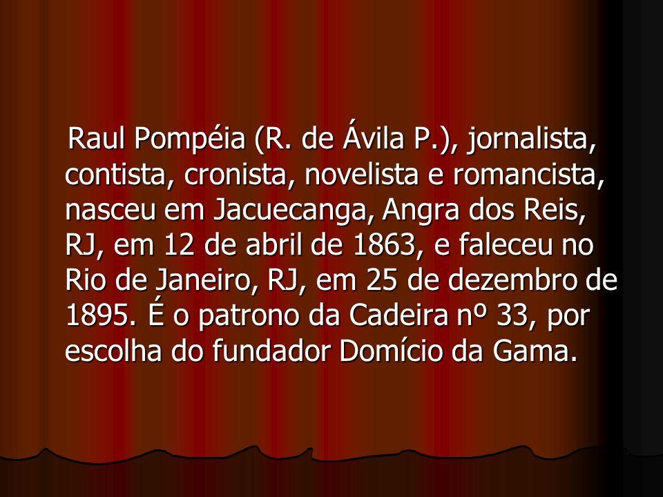 Raul Pompéia (R. de Ávila P