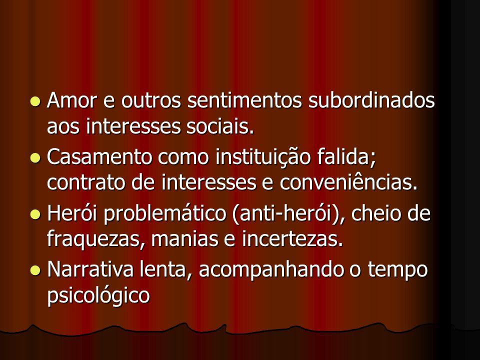 Amor e outros sentimentos subordinados aos interesses sociais.