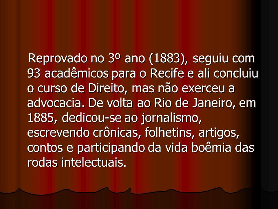Reprovado no 3º ano (1883), seguiu com 93 acadêmicos para o Recife e ali concluiu o curso de Direito, mas não exerceu a advocacia.