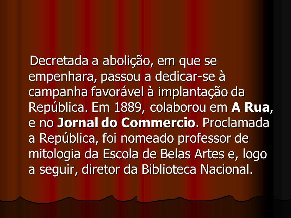 Decretada a abolição, em que se empenhara, passou a dedicar-se à campanha favorável à implantação da República.