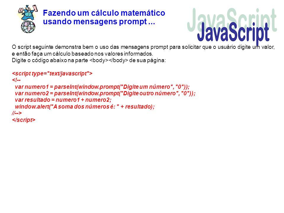 JavaScript Fazendo um cálculo matemático usando mensagens prompt ...