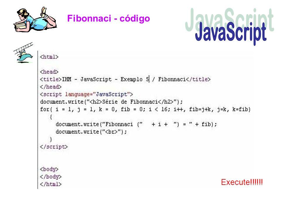 Fibonnaci - código JavaScript Execute!!!!!!