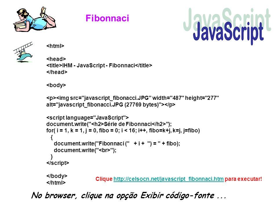 Fibonnaci JavaScript. <html> <head> <title>IHM - JavaScript - Fibonnaci</title> </head> <body>