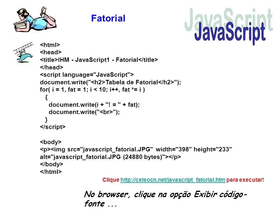 Fatorial JavaScript. <html> <head> <title>IHM - JavaScript1 - Fatorial</title> </head> <script language= JavaScript >