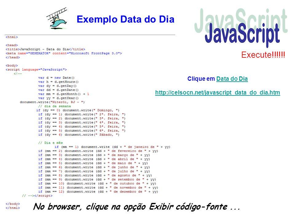 JavaScript Exemplo Data do Dia Execute!!!!!!