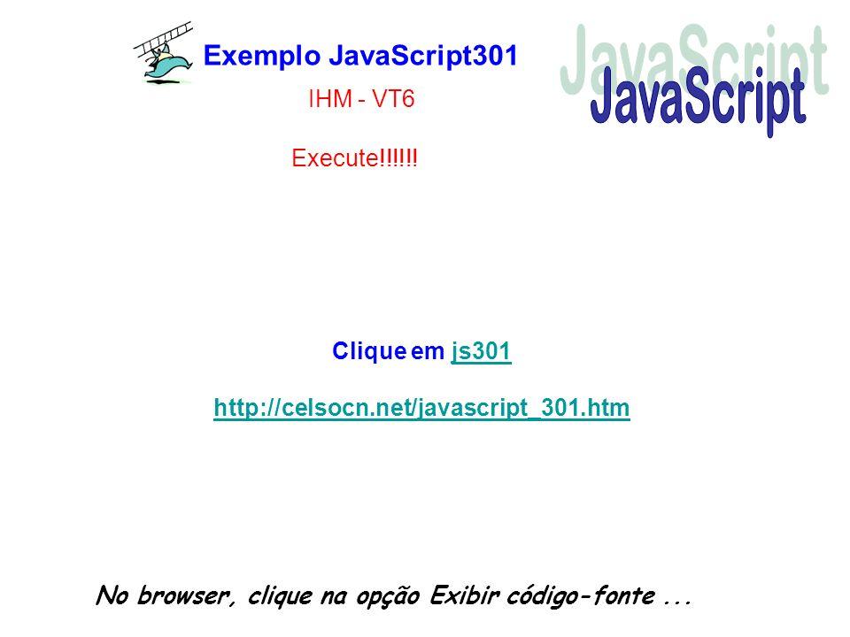 JavaScript Exemplo JavaScript301 IHM - VT6 Execute!!!!!!