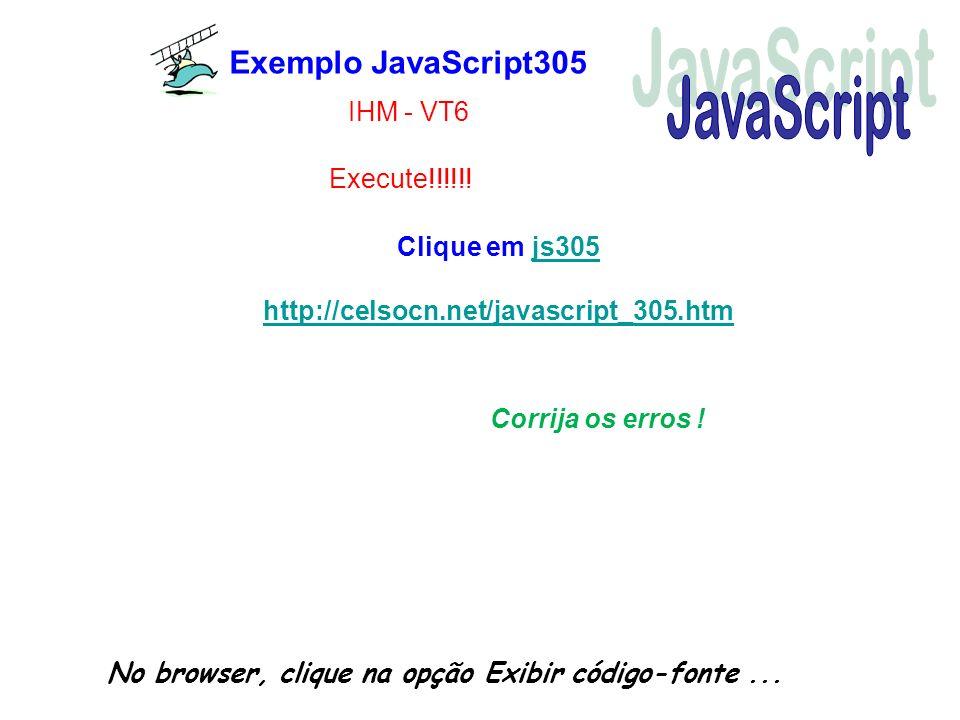 JavaScript Exemplo JavaScript305 IHM - VT6 Execute!!!!!!