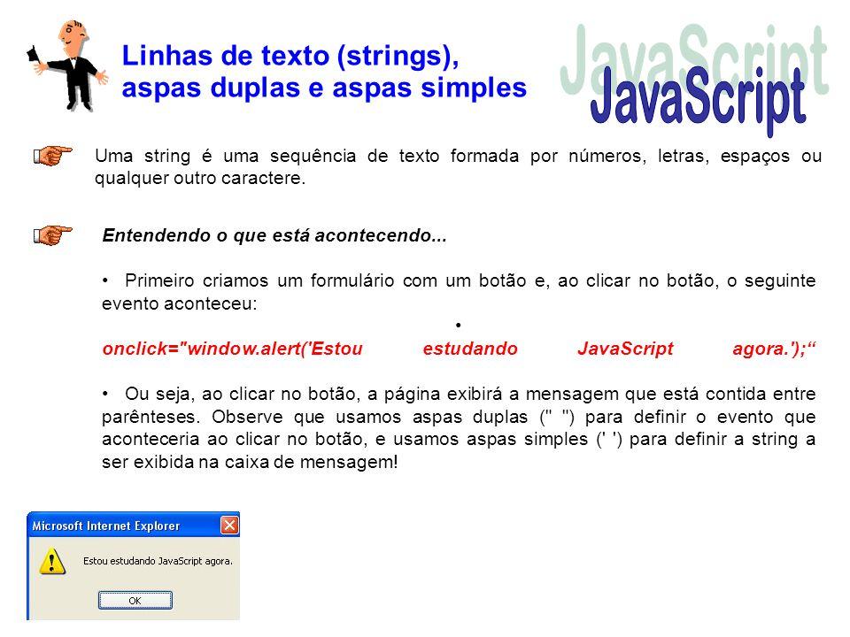 JavaScript Linhas de texto (strings), aspas duplas e aspas simples