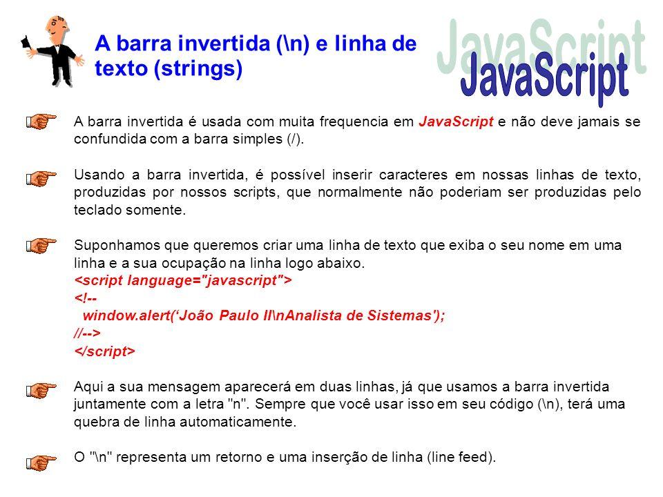 JavaScript A barra invertida (\n) e linha de texto (strings)