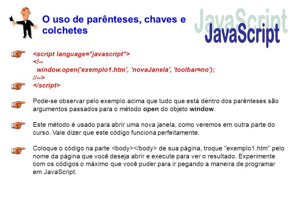 JavaScript O uso de parênteses, chaves e colchetes