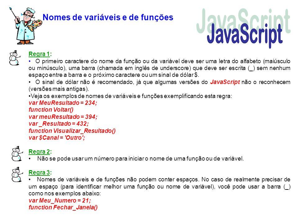 JavaScript Nomes de variáveis e de funções Regra 1: