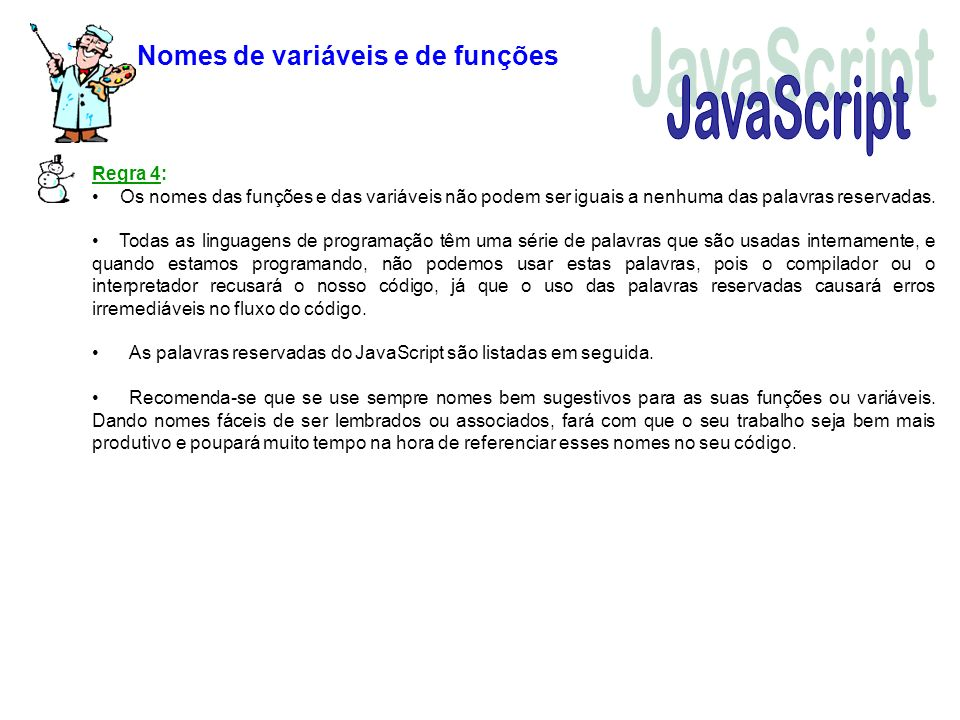 JavaScript Nomes de variáveis e de funções Regra 4: