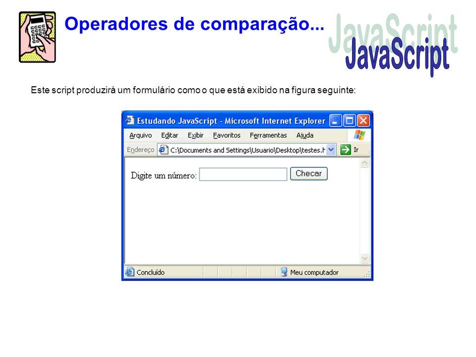 JavaScript Operadores de comparação...