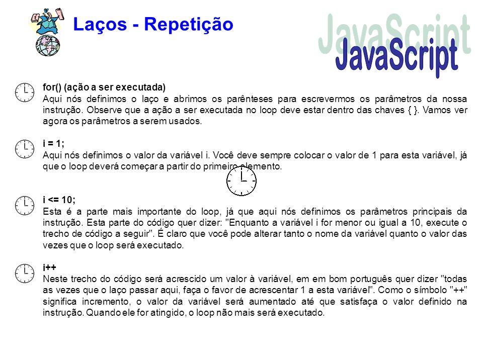 JavaScript Laços - Repetição for() (ação a ser executada)