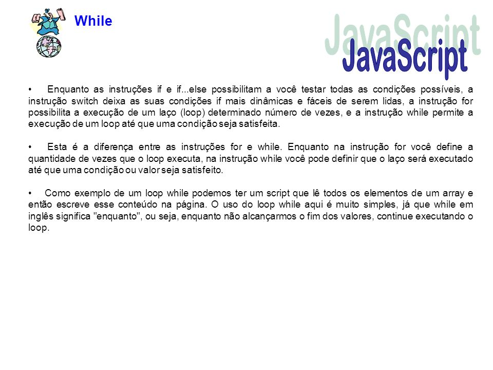 While JavaScript.
