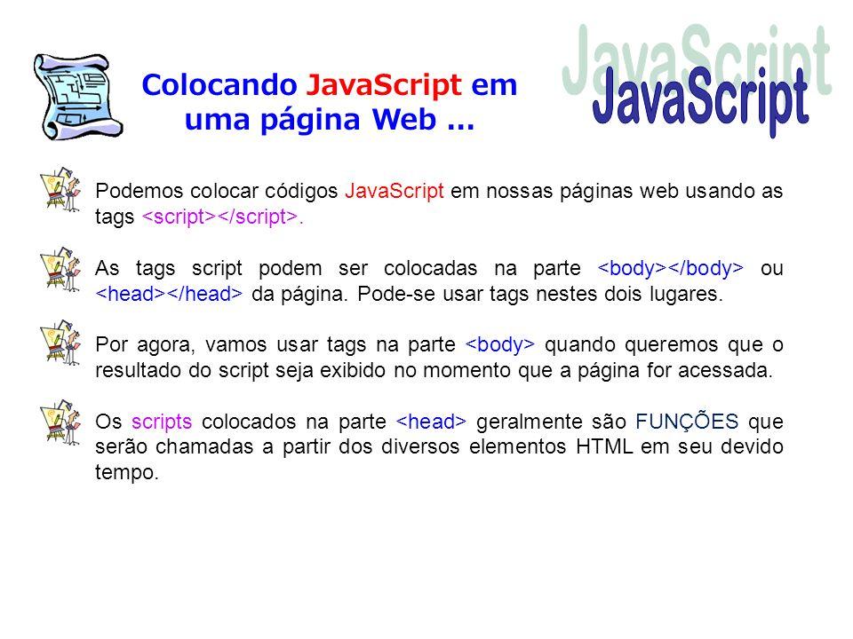 Colocando JavaScript em uma página Web ...
