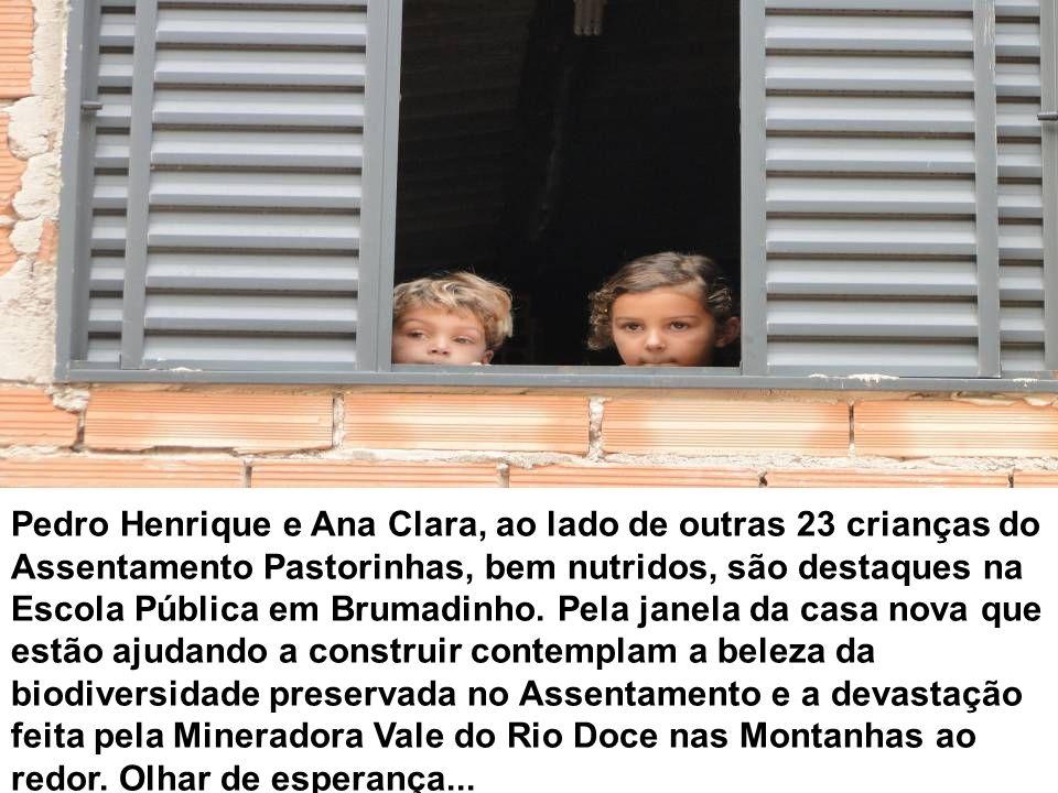 Pedro Henrique e Ana Clara, ao lado de outras 23 crianças do Assentamento Pastorinhas, bem nutridos, são destaques na Escola Pública em Brumadinho.