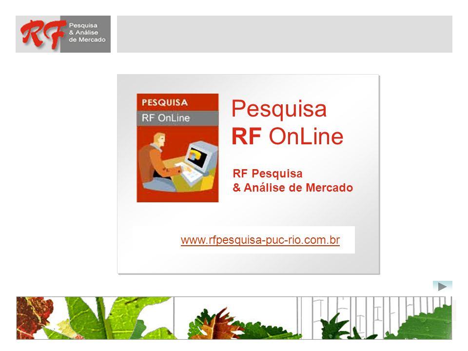 Pesquisa RF OnLine RF Pesquisa & Análise de Mercado