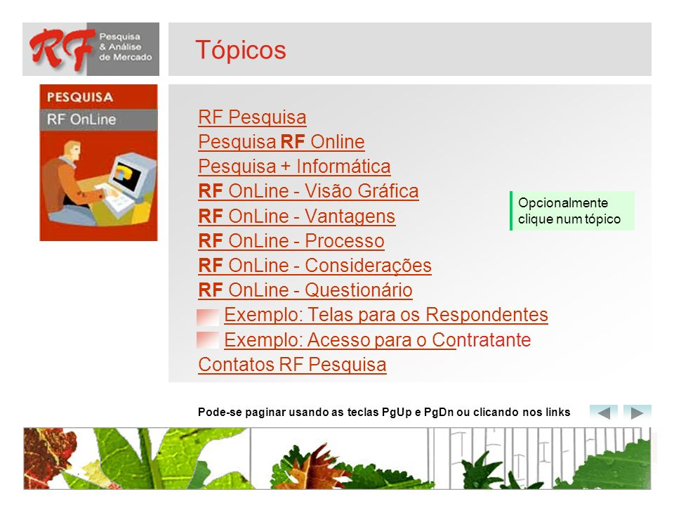 Tópicos RF Pesquisa Pesquisa RF Online Pesquisa + Informática