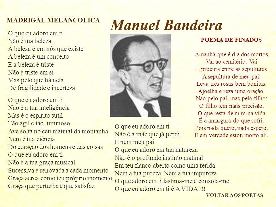 Manuel Bandeira MADRIGAL MELANCÓLICA