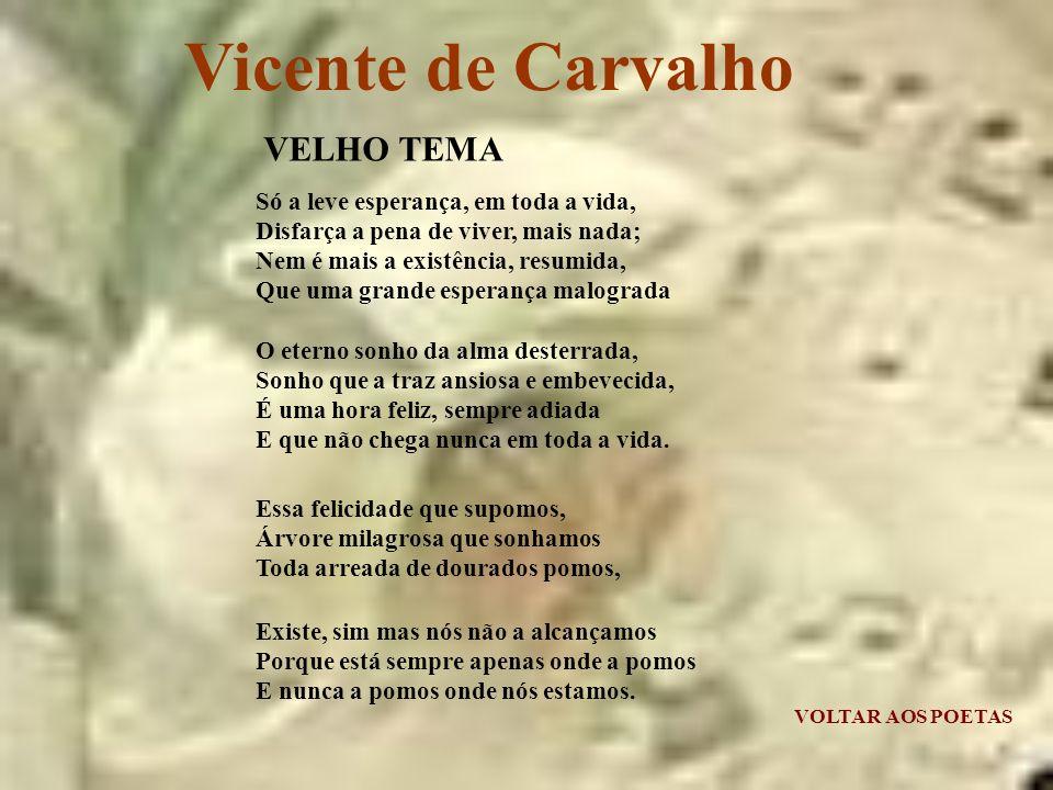 Vicente de Carvalho VELHO TEMA