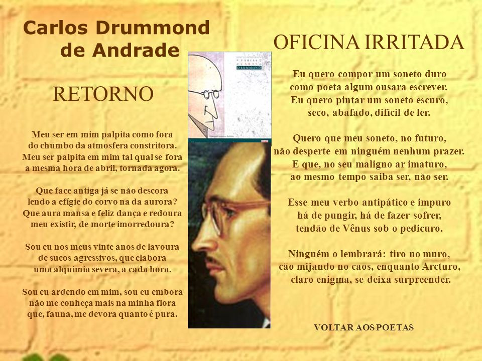 Carlos Drummond de Andrade.