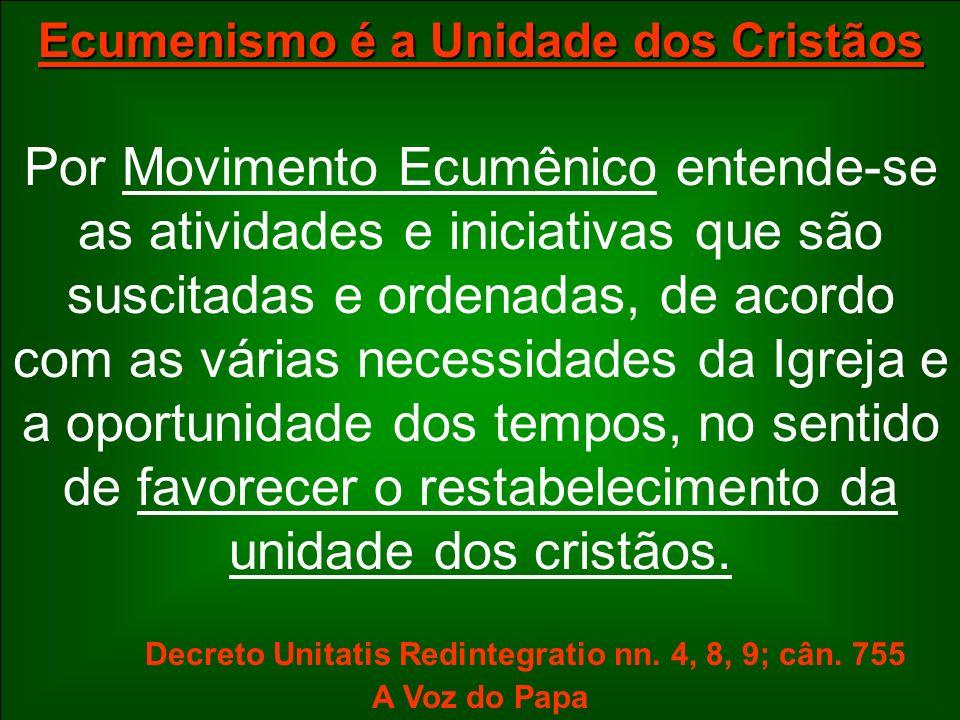 Ecumenismo é a Unidade dos Cristãos