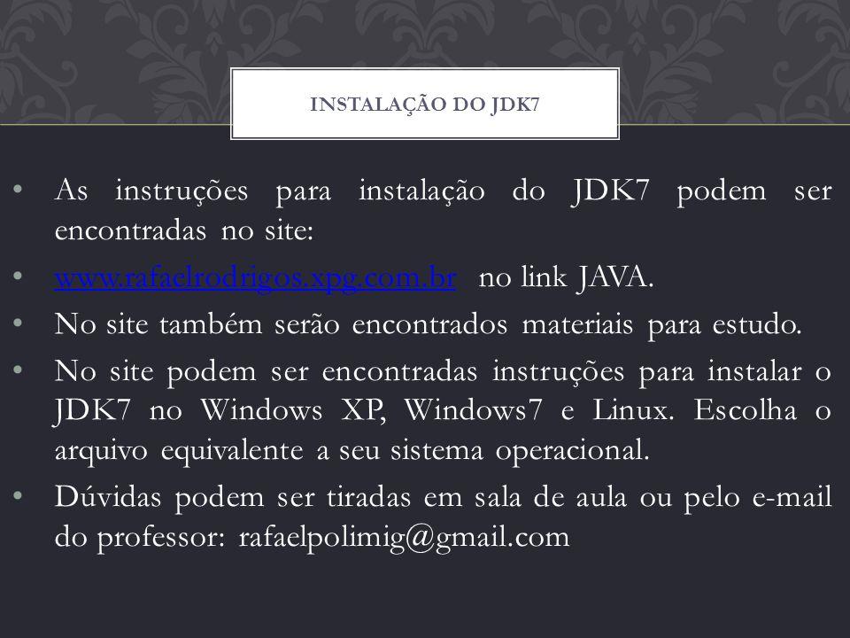 As instruções para instalação do JDK7 podem ser encontradas no site: