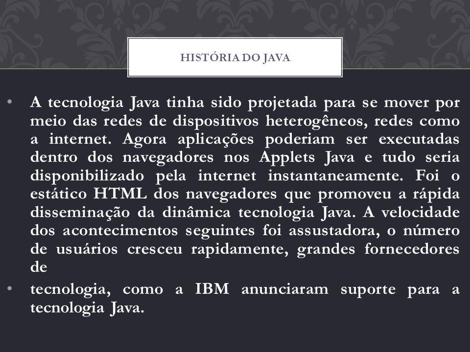 tecnologia, como a IBM anunciaram suporte para a tecnologia Java.
