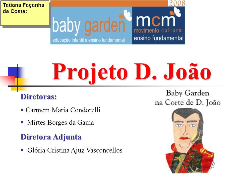 Projeto D. João Diretoras: Diretora Adjunta Carmem Maria Condorelli