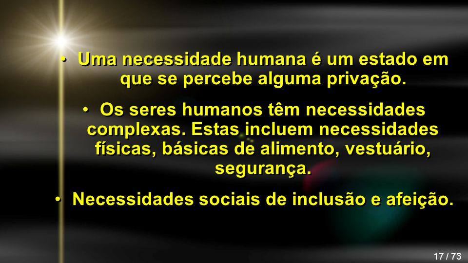 Uma necessidade humana é um estado em que se percebe alguma privação.