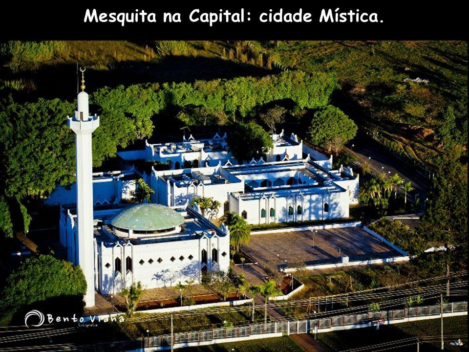 Mesquita na Capital: cidade Mística.