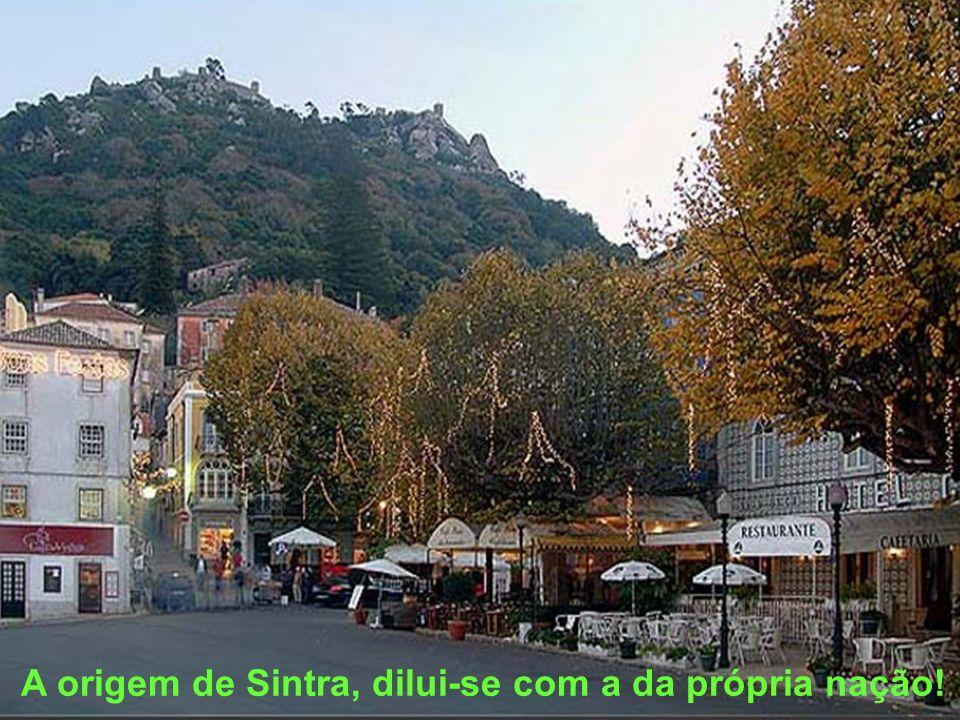A origem de Sintra, dilui-se com a da própria nação!