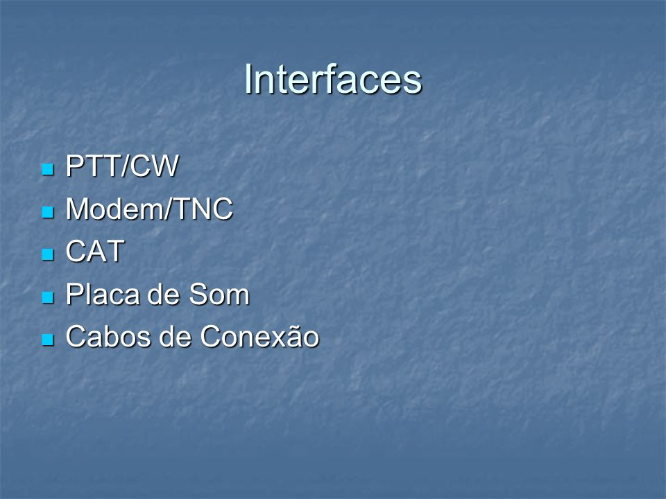 Interfaces PTT/CW Modem/TNC CAT Placa de Som Cabos de Conexão