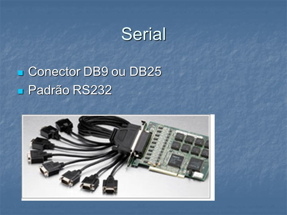 Serial Conector DB9 ou DB25 Padrão RS232