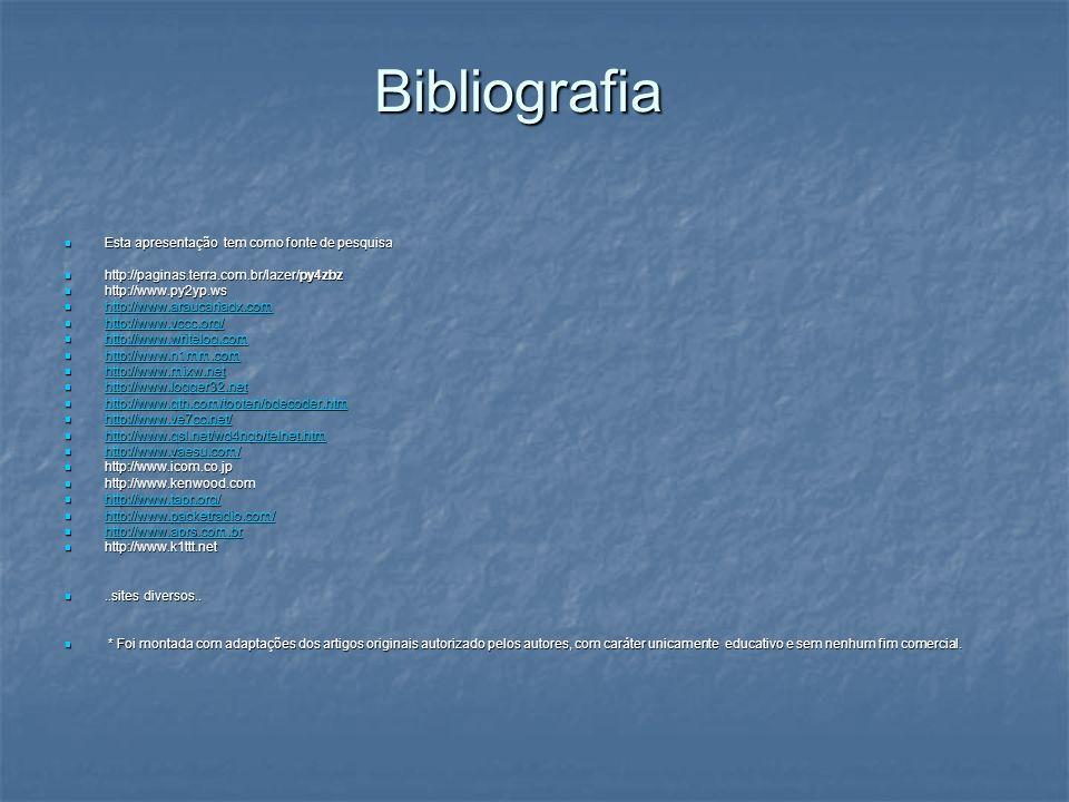 Bibliografia Esta apresentação tem como fonte de pesquisa