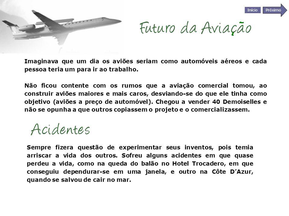 Imaginava que um dia os aviões seriam como automóveis aéreos e cada pessoa teria um para ir ao trabalho.