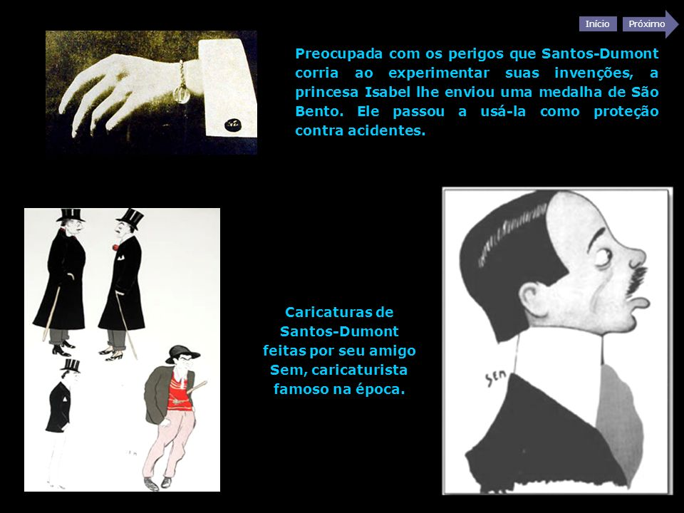 Preocupada com os perigos que Santos-Dumont corria ao experimentar suas invenções, a princesa Isabel lhe enviou uma medalha de São Bento. Ele passou a usá-la como proteção contra acidentes.