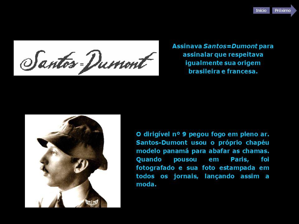 Assinava Santos=Dumont para assinalar que respeitava igualmente sua origem brasileira e francesa.