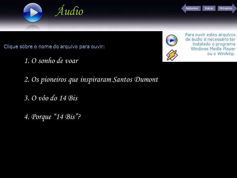 Áudio 1. O sonho de voar 2. Os pioneiros que inspiraram Santos Dumont