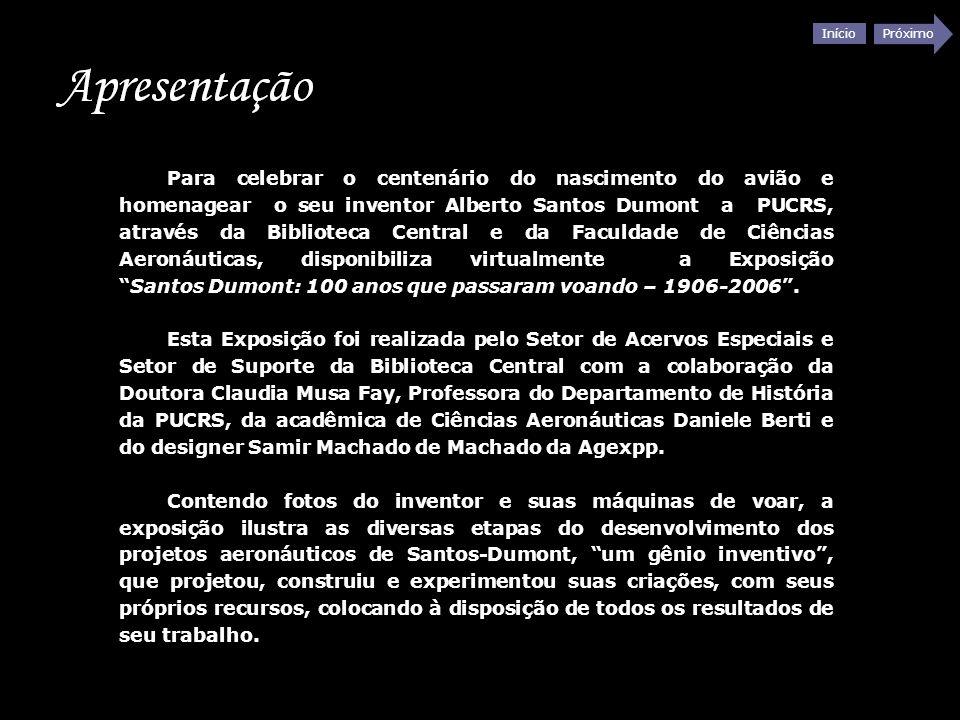 Para celebrar o centenário do nascimento do avião e homenagear o seu inventor Alberto Santos Dumont a PUCRS, através da Biblioteca Central e da Faculdade de Ciências Aeronáuticas, disponibiliza virtualmente a Exposição Santos Dumont: 100 anos que passaram voando – 1906-2006 .