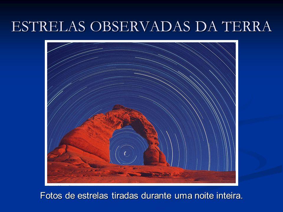 ESTRELAS OBSERVADAS DA TERRA