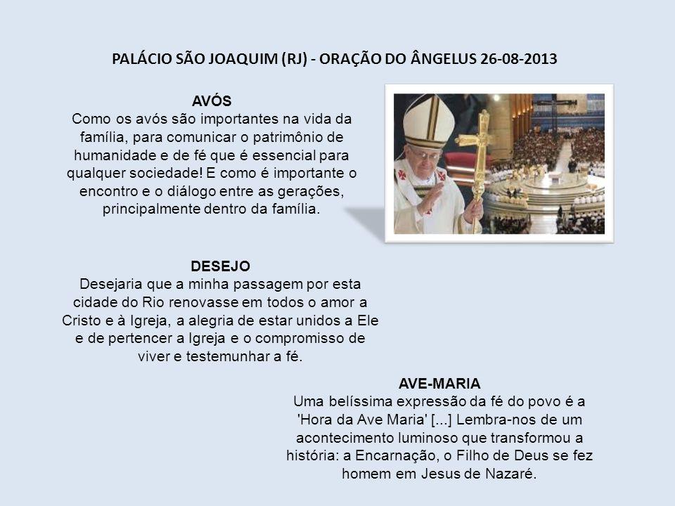 Palácio São Joaquim (RJ) - Oração do Ângelus 26-08-2013
