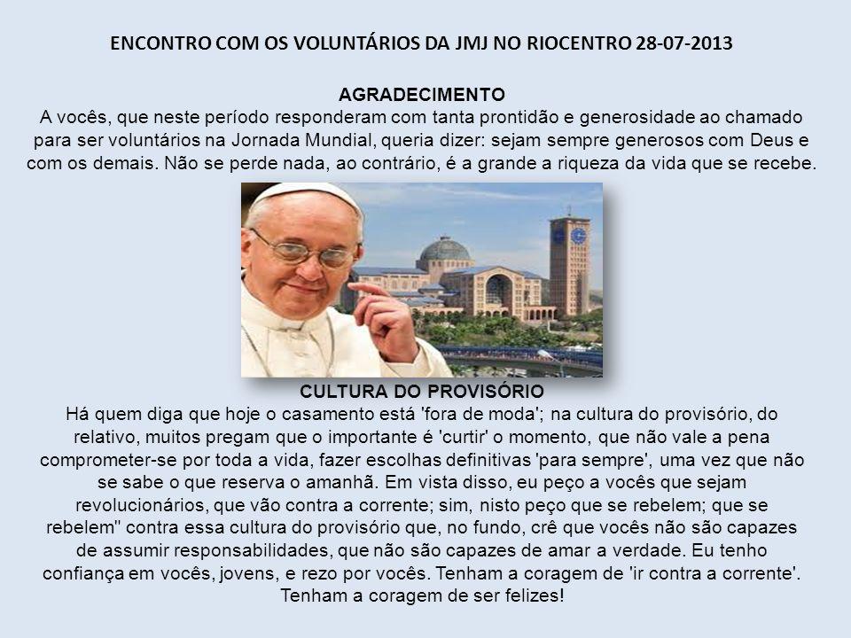 Encontro com os voluntários da JMJ no RioCentro 28-07-2013