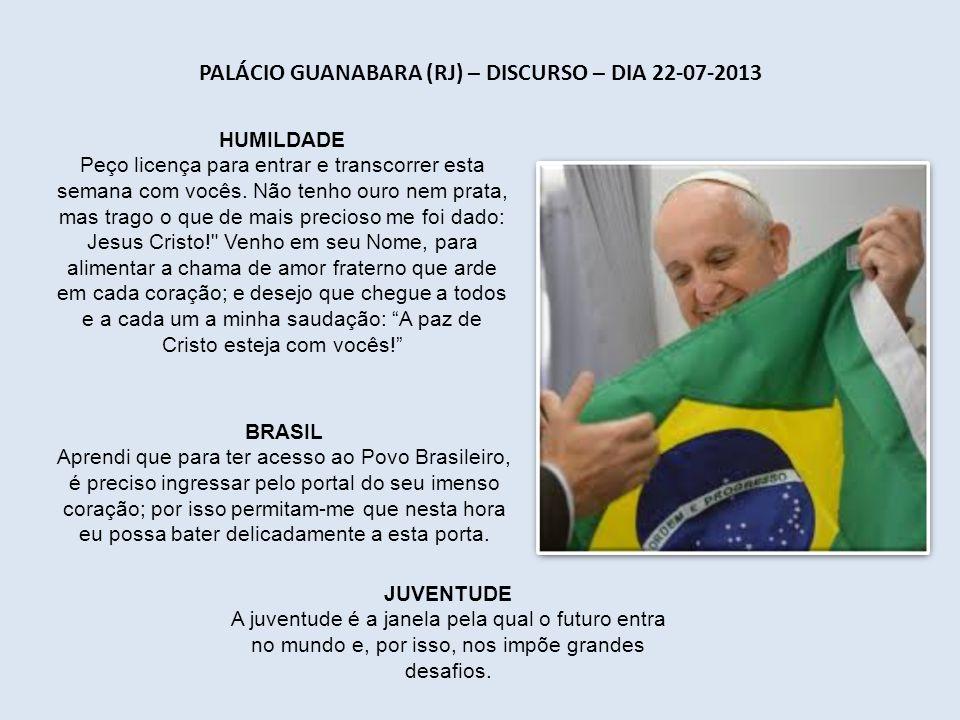 Palácio Guanabara (RJ) – Discurso – dia 22-07-2013