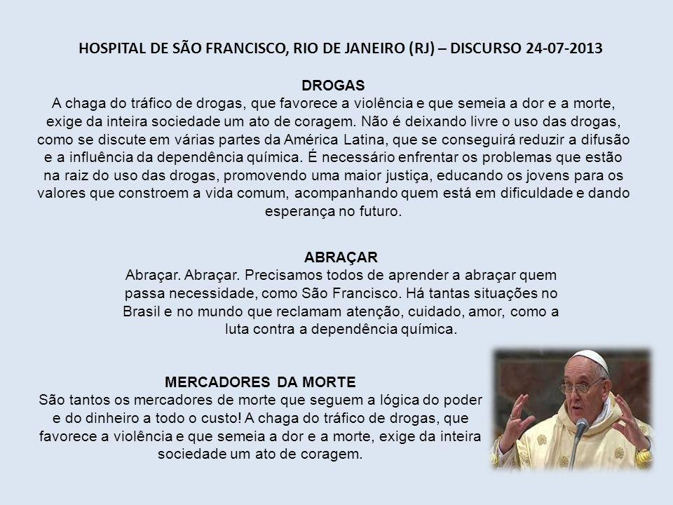 Hospital de São Francisco, Rio de Janeiro (RJ) – Discurso 24-07-2013
