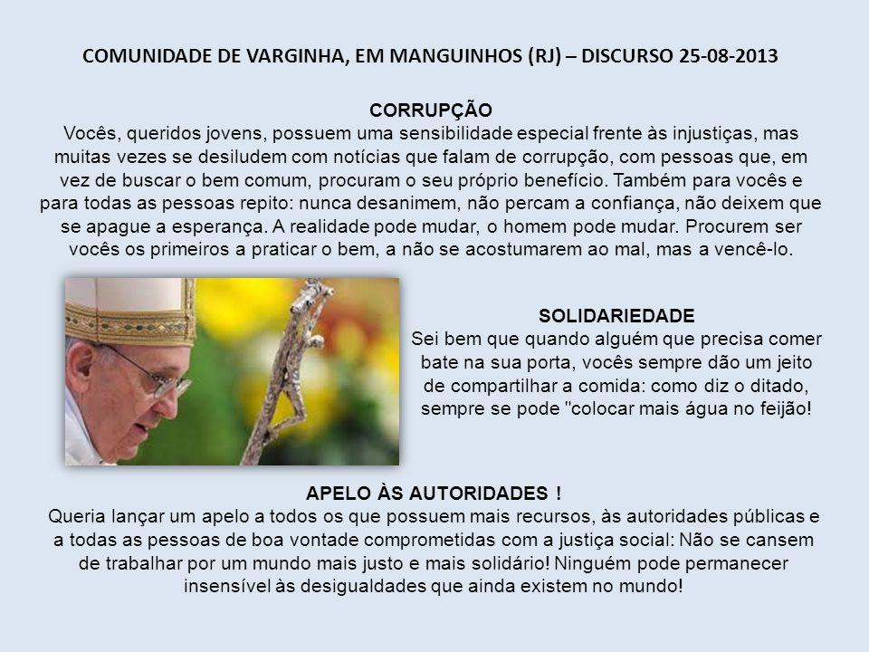 Comunidade de Varginha, em Manguinhos (RJ) – Discurso 25-08-2013