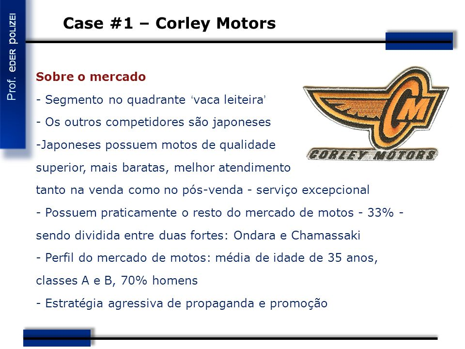 Case #1 – Corley Motors Sobre o mercado