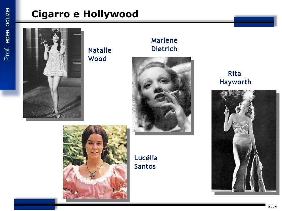 Cigarro e Hollywood Marlene Dietrich Natalie Wood Rita Hayworth