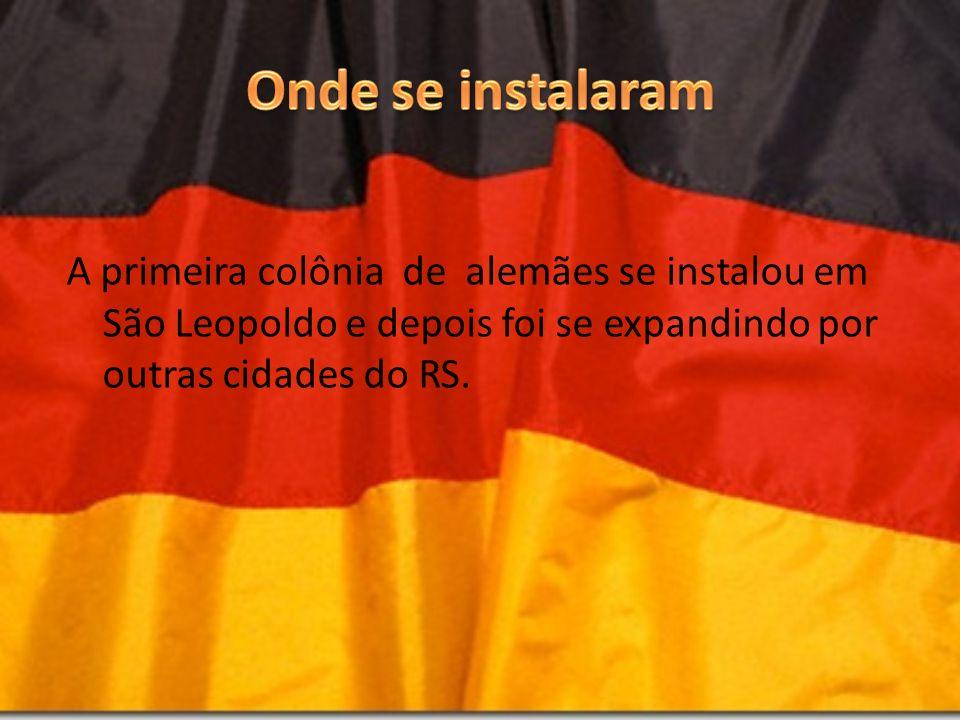 Onde se instalaram A primeira colônia de alemães se instalou em São Leopoldo e depois foi se expandindo por outras cidades do RS.